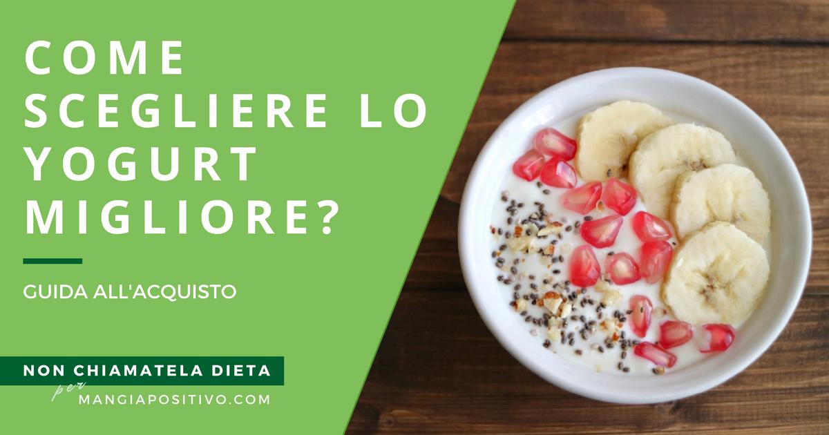 Come scegliere lo yogurt migliore