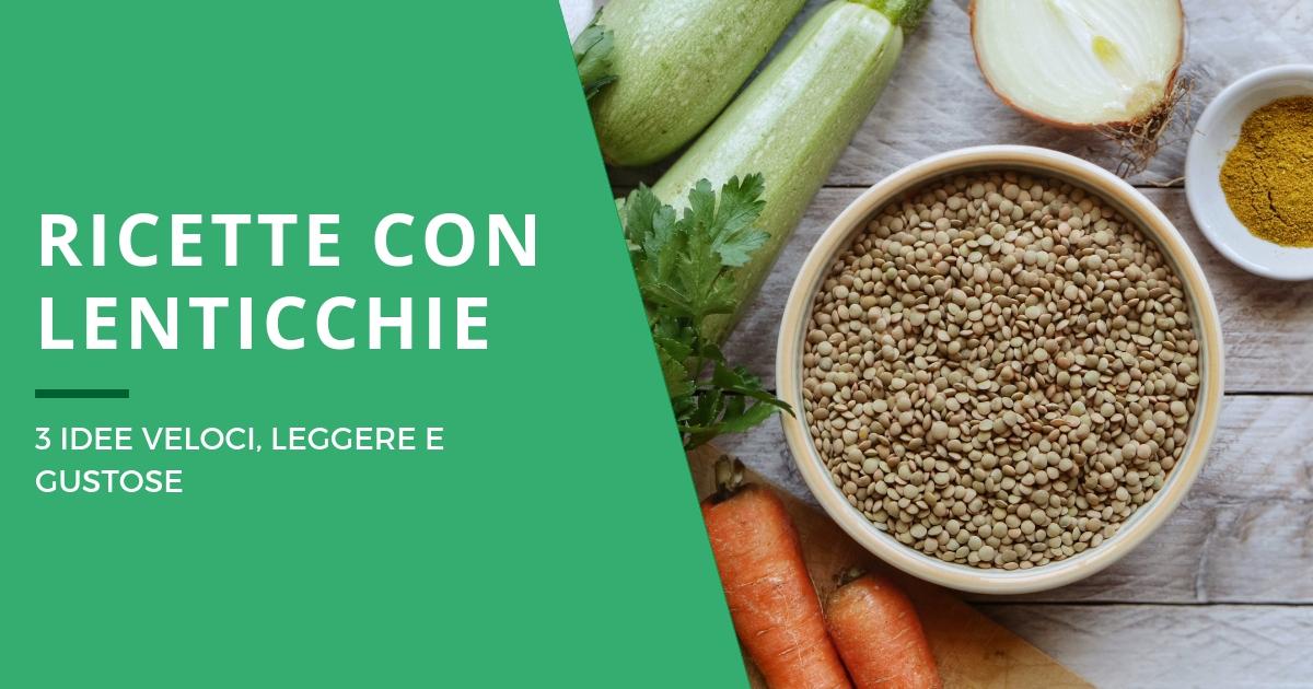 Idee ricette con lenticchie